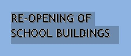 Please See This Communication Regarding the Re-Opening of our School Buildings in the Fall